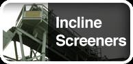 Incline Screeners